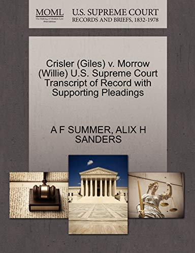 Crisler Giles v. Morrow Willie U.S. Supreme Court Transcript of Record with Supporting Pleadings: A...
