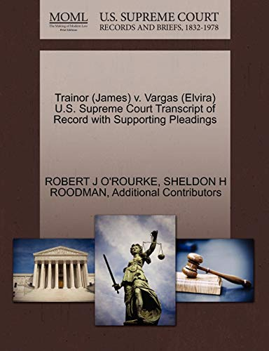 Trainor (James) V. Vargas (Elvira) U.S. Supreme Court Transcript of Record with Supporting ...