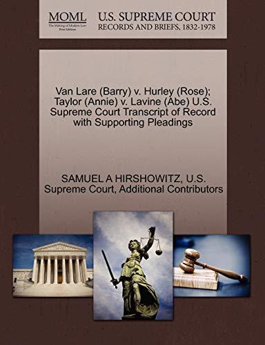 Van Lare (Barry) V. Hurley (Rose) Taylor (Annie) V. Lavine (Abe) U.S. Supreme Court Transcript of ...