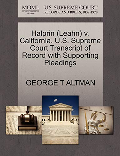 Halprin (Leahn) V. California. U.S. Supreme Court Transcript of Record with Supporting Pleadings: ...