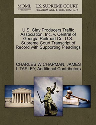 U.S. Clay Producers Traffic Association, Inc. v. Central of Georgia Railroad Co. U.S. Supreme Court...