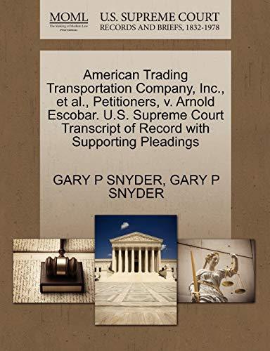 American Trading Transportation Company, Inc., et al., Petitioners, v. Arnold Escobar. U.S. Supreme...