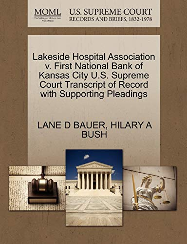 Lakeside Hospital Association v. First National Bank of Kansas City U.S. Supreme Court Transcript ...
