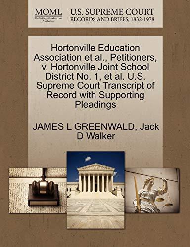 9781270645375: Hortonville Education Association et al., Petitioners, v. Hortonville Joint School District No. 1, et al. U.S. Supreme Court Transcript of Record with Supporting Pleadings