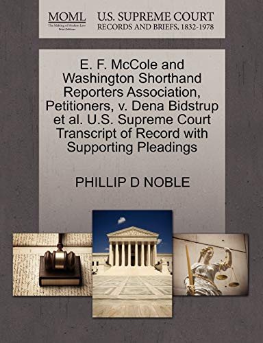 E. F. McCole and Washington Shorthand Reporters Association, Petitioners, v. Dena Bidstrup et al. ...