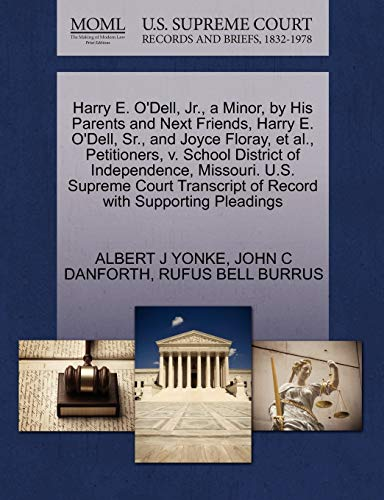 9781270645627: Harry E. O'Dell, Jr., a Minor, by His Parents and Next Friends, Harry E. O'Dell, Sr., and Joyce Floray, et al., Petitioners, v. School District of ... of Record with Supporting Pleadings