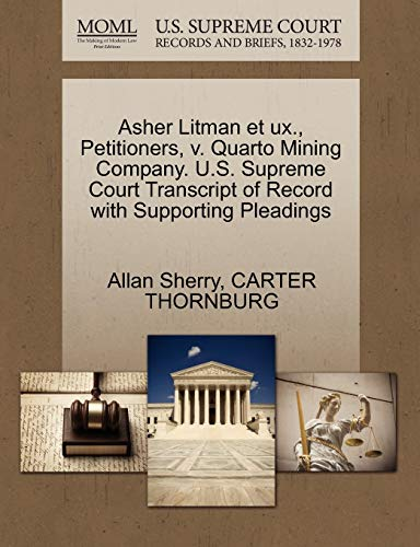 Asher Litman et ux., Petitioners, v. Quarto Mining Company. U.S. Supreme Court Transcript of Record...