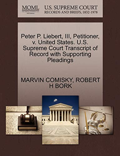 Peter P. Liebert, III, Petitioner, v. United States. U.S. Supreme Court Transcript of Record with ...