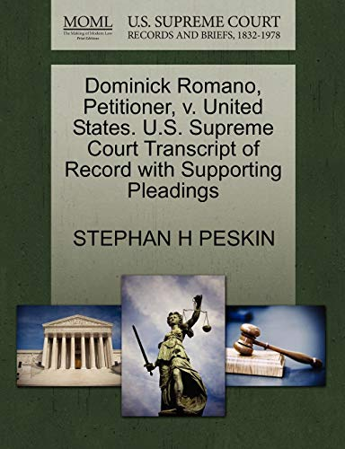 9781270647188: Dominick Romano, Petitioner, v. United States. U.S. Supreme Court Transcript of Record with Supporting Pleadings
