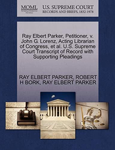 Ray Elbert Parker, Petitioner, v. John G. Lorenz, Acting Librarian of Congress, et al. U.S. Supreme...