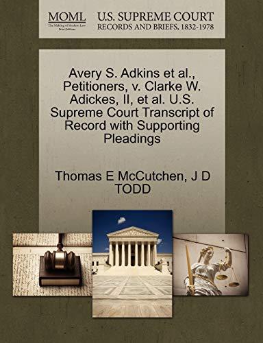 Avery S. Adkins et al., Petitioners, v. Clarke W. Adickes, II, et al. U.S. Supreme Court Transcript...