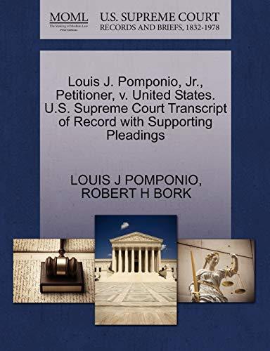 Louis J. Pomponio, Jr., Petitioner, v. United States. U.S. Supreme Court Transcript of Record with ...