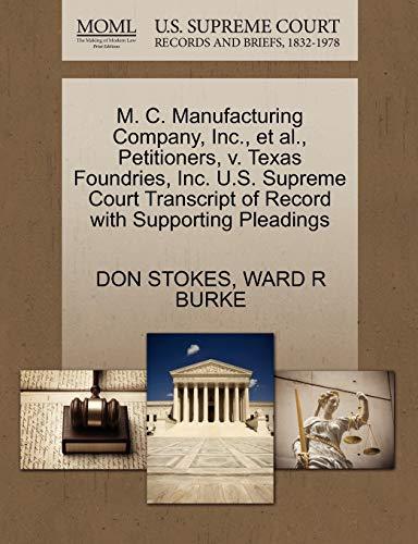 M. C. Manufacturing Company, Inc., et al., Petitioners, v. Texas Foundries, Inc. U.S. Supreme Court...