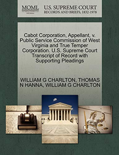Cabot Corporation, Appellant, v. Public Service Commission of West Virginia and True Temper ...
