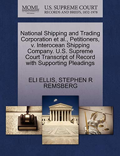 National Shipping and Trading Corporation et al., Petitioners, v. Interocean Shipping Company. U.S....