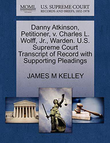 Danny Atkinson, Petitioner, v. Charles L. Wolff, Jr., Warden. U.S. Supreme Court Transcript of ...