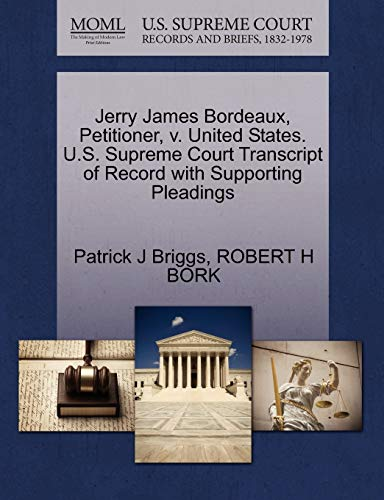 Jerry James Bordeaux, Petitioner, V. United States. U.S. Supreme Court Transcript of Record with Supporting Pleadings