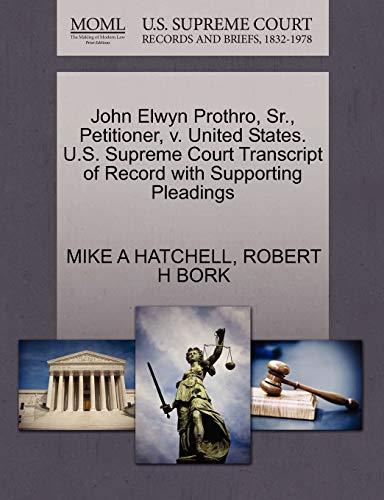John Elwyn Prothro, Sr., Petitioner, v. United States. U.S. Supreme Court Transcript of Record with...