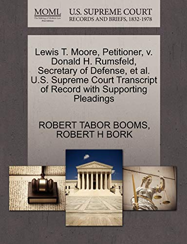 Lewis T. Moore, Petitioner, v. Donald H. Rumsfeld, Secretary of Defense, et al. U.S. Supreme Court ...