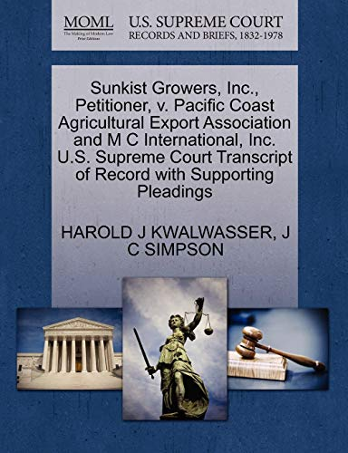 Sunkist Growers, Inc., Petitioner, v. Pacific Coast Agricultural Export Association and M C ...