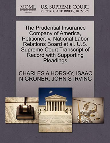 The Prudential Insurance Company of America, Petitioner, v. National Labor Relations Board et al. ...