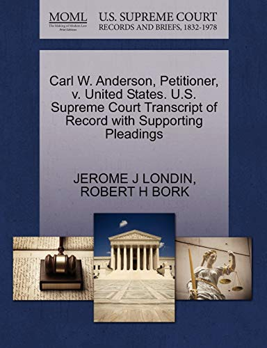 9781270659488: Carl W. Anderson, Petitioner, v. United States. U.S. Supreme Court Transcript of Record with Supporting Pleadings