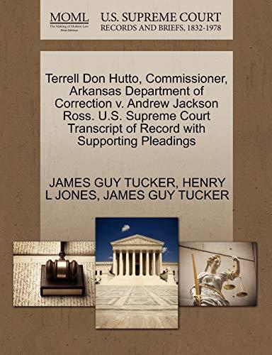 Terrell Don Hutto, Commissioner, Arkansas Department of Correction v. Andrew Jackson Ross. U.S. ...