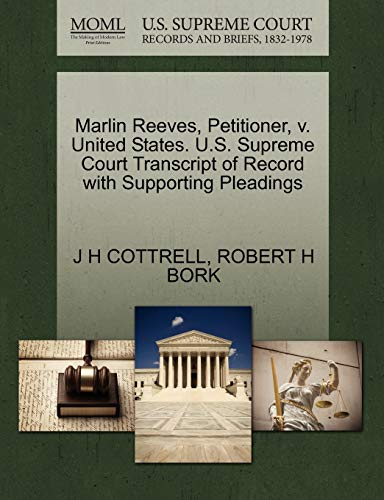 9781270661115: Marlin Reeves, Petitioner, v. United States. U.S. Supreme Court Transcript of Record with Supporting Pleadings
