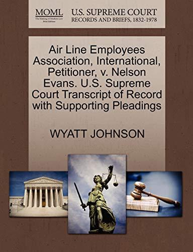 Air Line Employees Association, International, Petitioner, v. Nelson Evans. U.S. Supreme Court ...