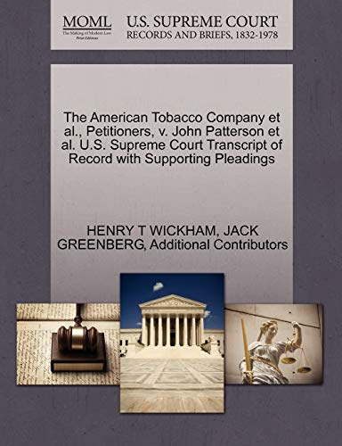 The American Tobacco Company et al., Petitioners, v. John Patterson et al. U.S. Supreme Court ...