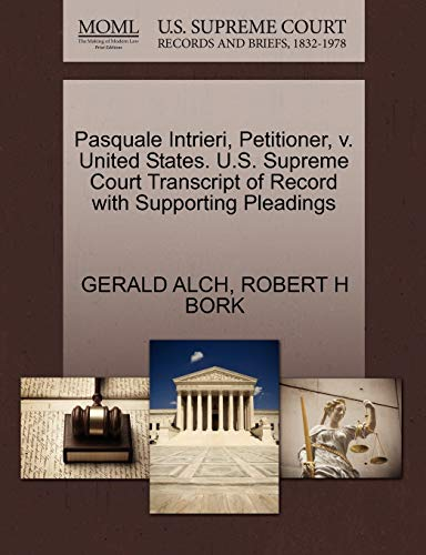 9781270663621: Pasquale Intrieri, Petitioner, v. United States. U.S. Supreme Court Transcript of Record with Supporting Pleadings