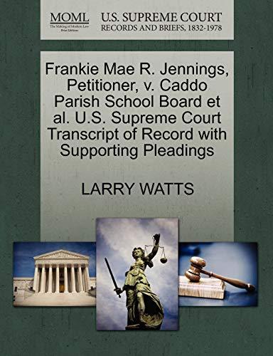 Frankie Mae R. Jennings, Petitioner, v. Caddo Parish School Board et al. U.S. Supreme Court ...