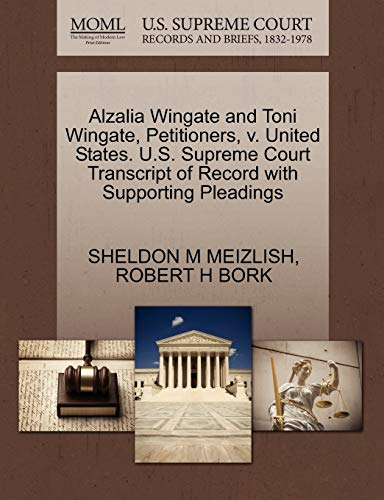 9781270665212: Alzalia Wingate and Toni Wingate, Petitioners, v. United States. U.S. Supreme Court Transcript of Record with Supporting Pleadings