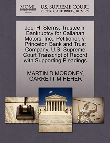 Joel H. Sterns, Trustee in Bankruptcy for Callahan Motors, Inc., Petitioner, v. Princeton Bank and ...