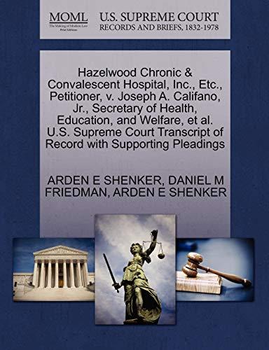 Hazelwood Chronic & Convalescent Hospital, Inc., Etc., Petitioner, v. Joseph A. Califano, Jr., ...