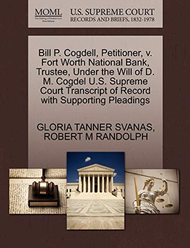 Bill P. Cogdell, Petitioner, v. Fort Worth National Bank, Trustee, Under the Will of D. M. Cogdel ...