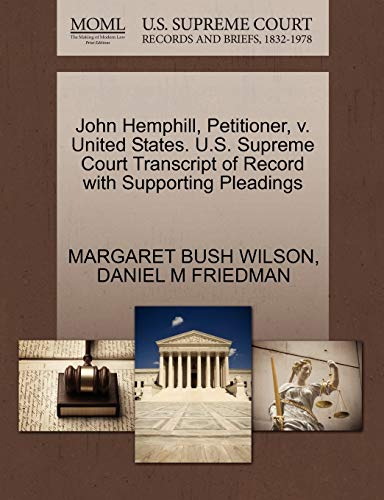 9781270671527: John Hemphill, Petitioner, v. United States. U.S. Supreme Court Transcript of Record with Supporting Pleadings