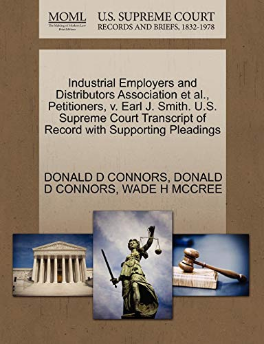 Industrial Employers and Distributors Association et al., Petitioners, v. Earl J. Smith. U.S. ...