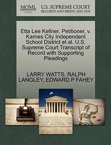 9781270672982: Etta Lee Kellner, Petitioner, v. Karnes City Independent School District et al. U.S. Supreme Court Transcript of Record with Supporting Pleadings