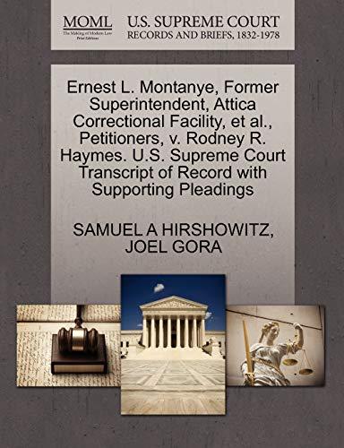 Ernest L. Montanye, Former Superintendent, Attica Correctional: SAMUEL A HIRSHOWITZ,