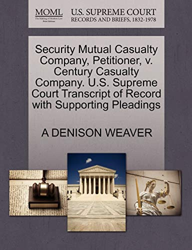 Security Mutual Casualty Company, Petitioner, v. Century Casualty Company. U.S. Supreme Court ...