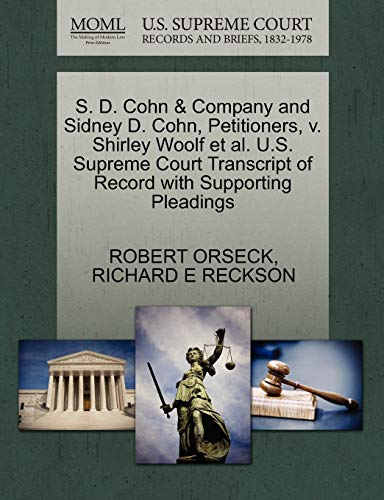 9781270676539: S. D. Cohn & Company and Sidney D. Cohn, Petitioners, v. Shirley Woolf et al. U.S. Supreme Court Transcript of Record with Supporting Pleadings