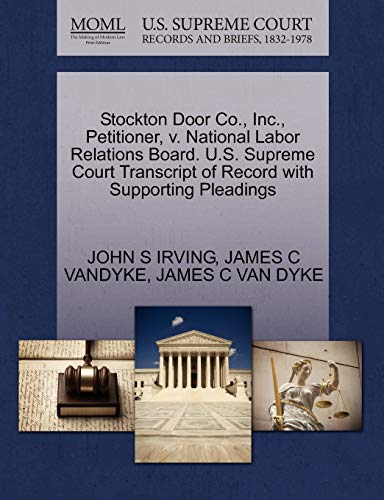 Stockton Door Co., Inc., Petitioner, v. National Labor Relations Board. U.S. Supreme Court ...