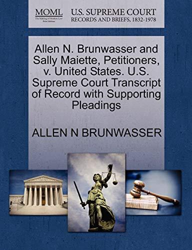 Allen N. Brunwasser and Sally Maiette, Petitioners, v. United States. U.S. Supreme Court Transcript...