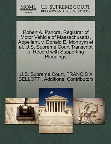 9781270678335: Robert A. Panora, Registrar of Motor Vehicle of Massachusetts, Appellant, v. Donald E. Montrym et al. U.S. Supreme Court Transcript of Record with Supporting Pleadings