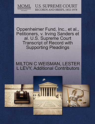 9781270680918: Oppenheimer Fund, Inc., et al., Petitioners, v. Irving Sanders et al. U.S. Supreme Court Transcript of Record with Supporting Pleadings