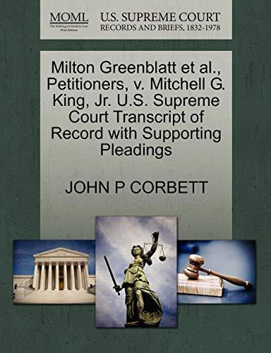 Milton Greenblatt et al., Petitioners, v. Mitchell G. King, Jr. U.S. Supreme Court Transcript of ...