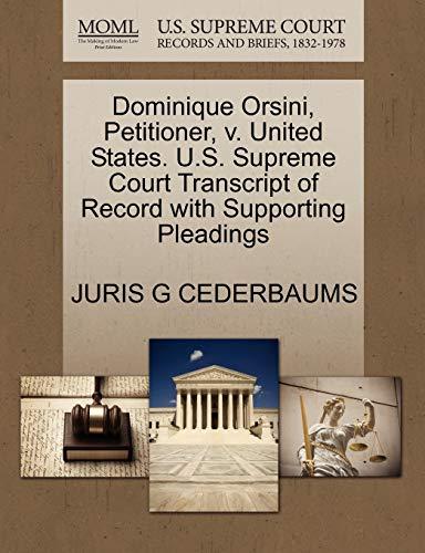 9781270684572: Dominique Orsini, Petitioner, v. United States. U.S. Supreme Court Transcript of Record with Supporting Pleadings