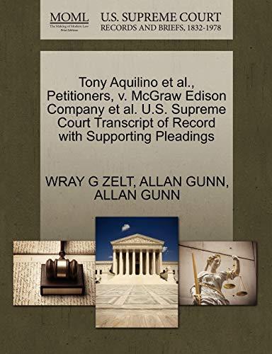 Tony Aquilino et al., Petitioners, v. McGraw Edison Company et al. U.S. Supreme Court Transcript of...