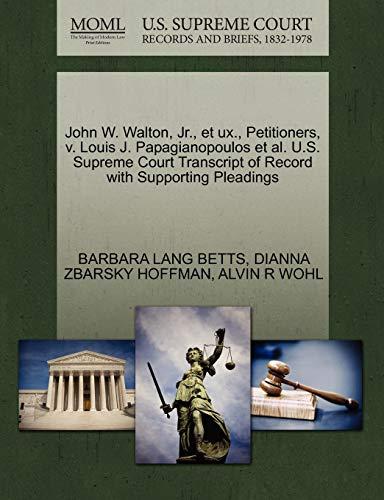 John W. Walton, Jr., et ux., Petitioners, v. Louis J. Papagianopoulos et al. U.S. Supreme Court ...